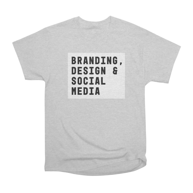 Branding, Design & Social Media Men's Classic T-Shirt by The Breaks