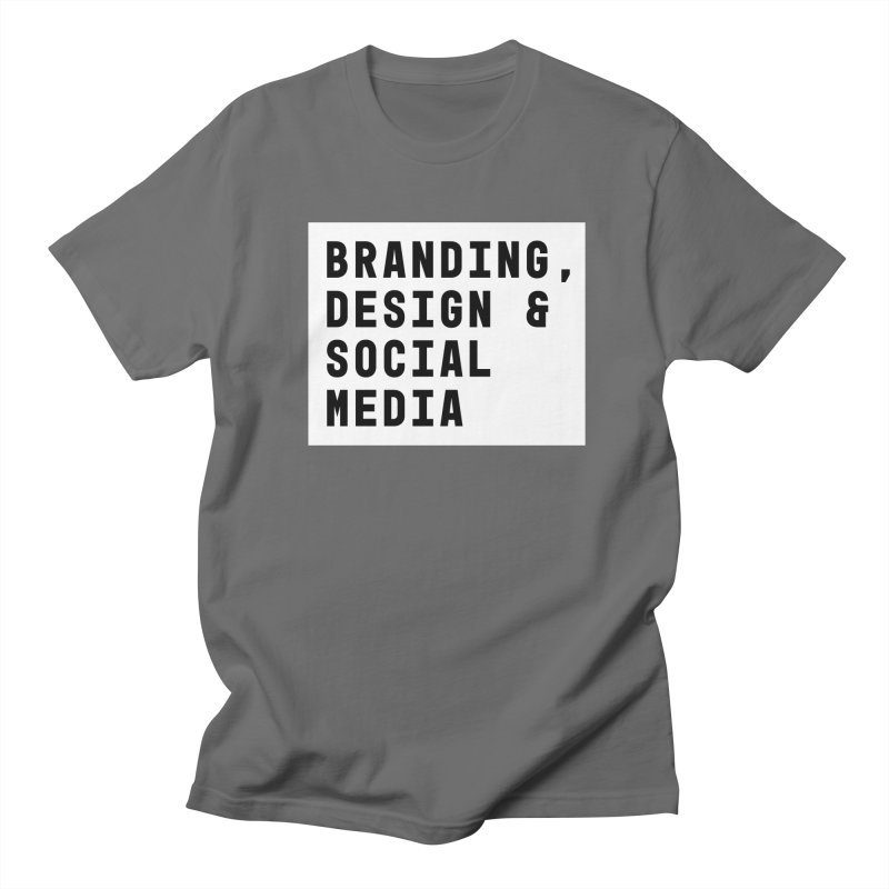 Branding, Design & Social Media Men's T-shirt by The Breaks