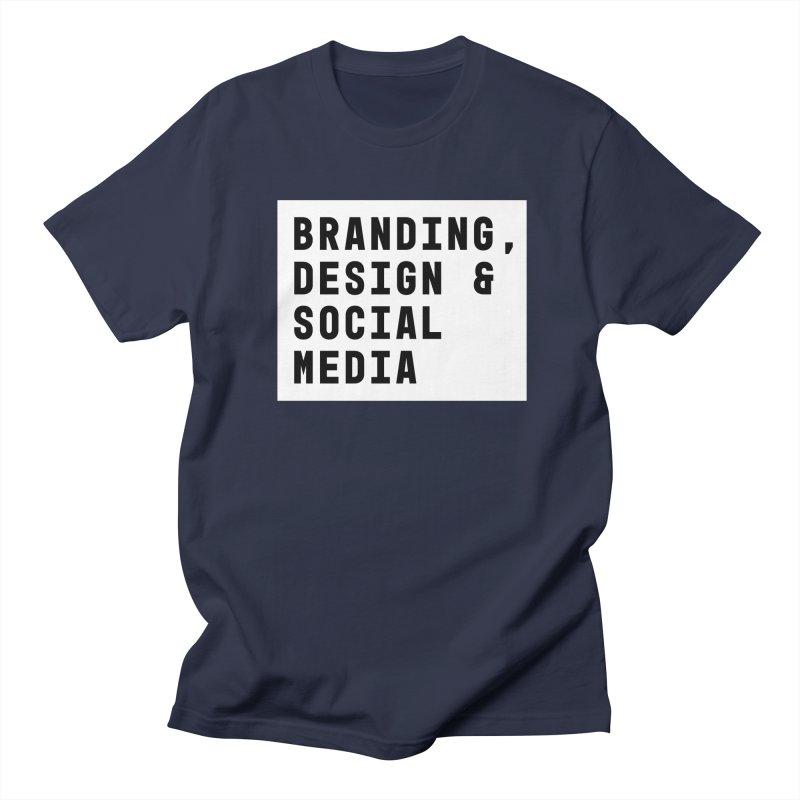 Branding, Design & Social Media Men's T-Shirt by Nik Brovkin AKA The Breaks
