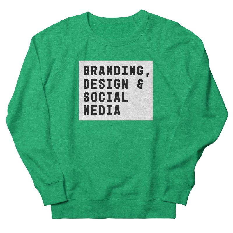 Branding, Design & Social Media Women's Sweatshirt by Nik Brovkin AKA The Breaks