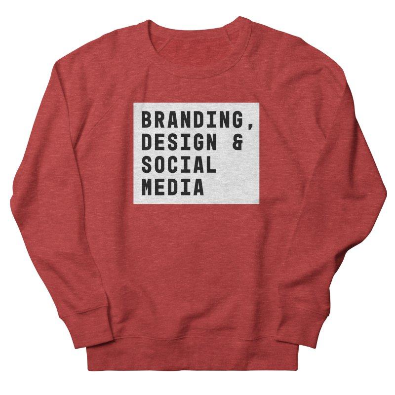 Branding, Design & Social Media Women's Sweatshirt by The Breaks