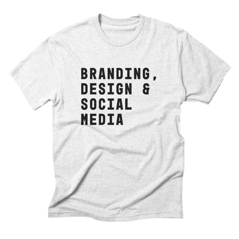 Branding, Design & Social Media Men's Triblend T-shirt by The Breaks