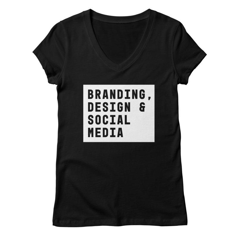 Branding, Design & Social Media Women's V-Neck by Nik Brovkin AKA The Breaks