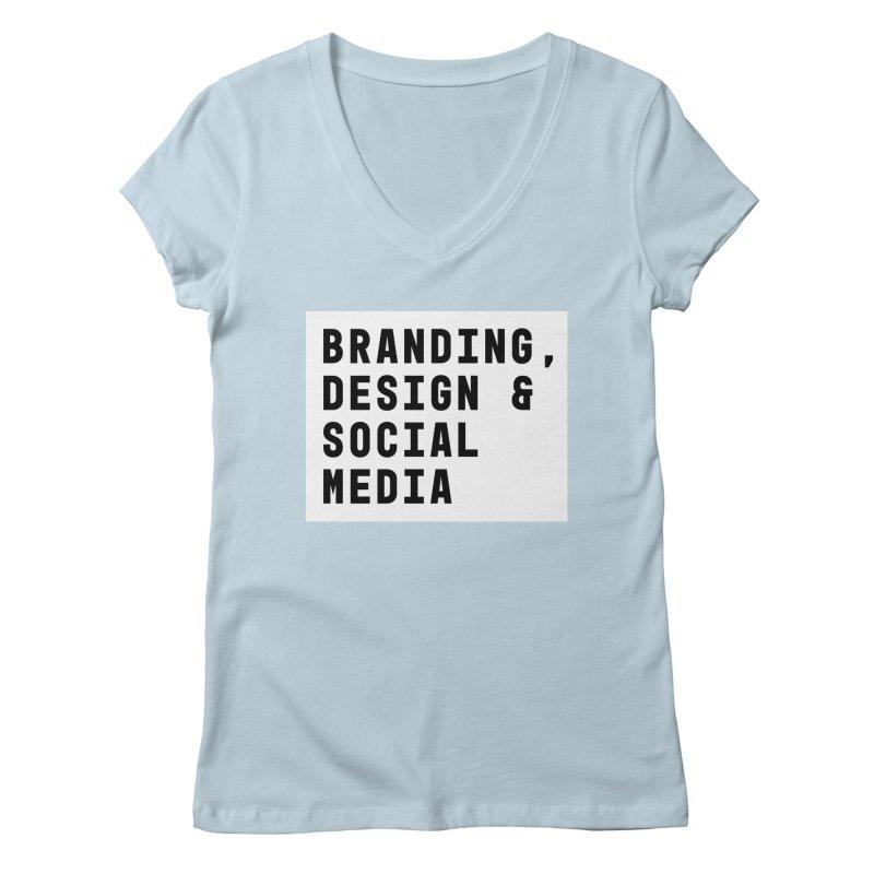 Branding, Design & Social Media Women's V-Neck by The Breaks