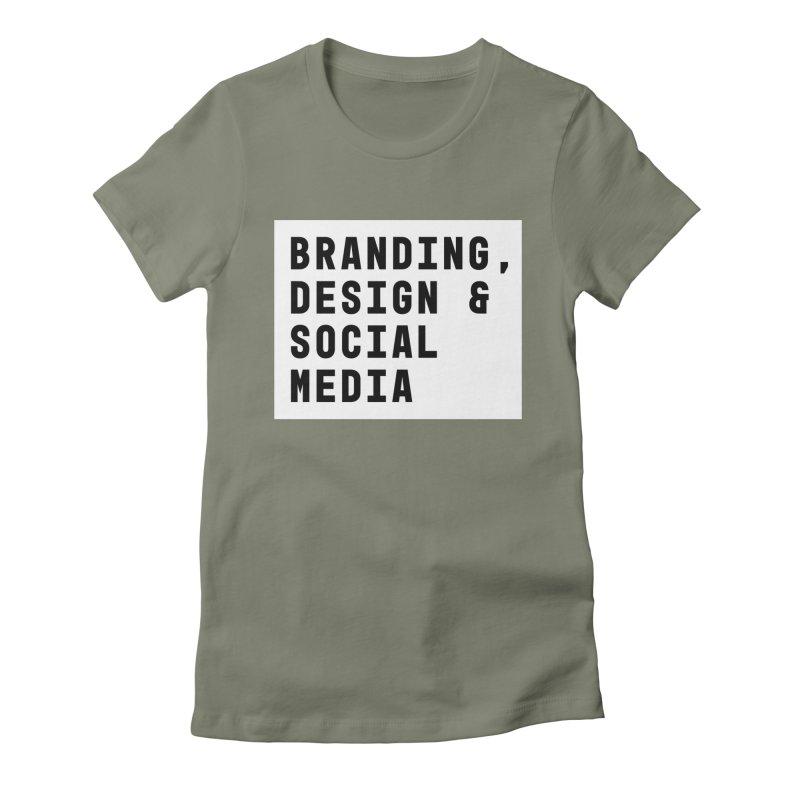 Branding, Design & Social Media Women's Fitted T-Shirt by Nik Brovkin AKA The Breaks