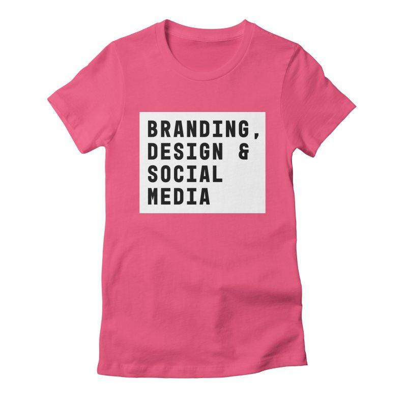 Branding, Design & Social Media Women's Fitted T-Shirt by The Breaks