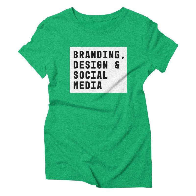 Branding, Design & Social Media Women's Triblend T-shirt by The Breaks