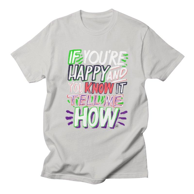 If you're happy  Women's Unisex T-Shirt by The Breaks