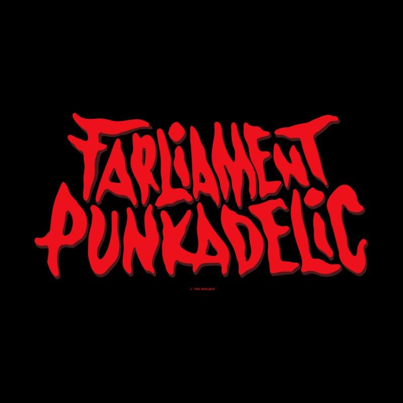 Farliament Punkadelic by The Breaks