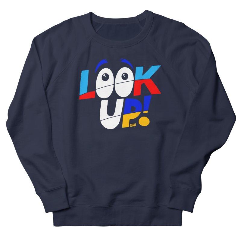 Look Up! Women's Sweatshirt by Nik Brovkin AKA The Breaks