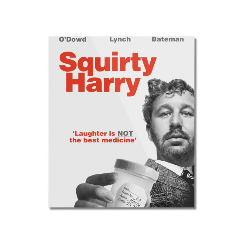 Squirty Harry Poster Home Mounted Acrylic Print by The Brown Carpet Podcast