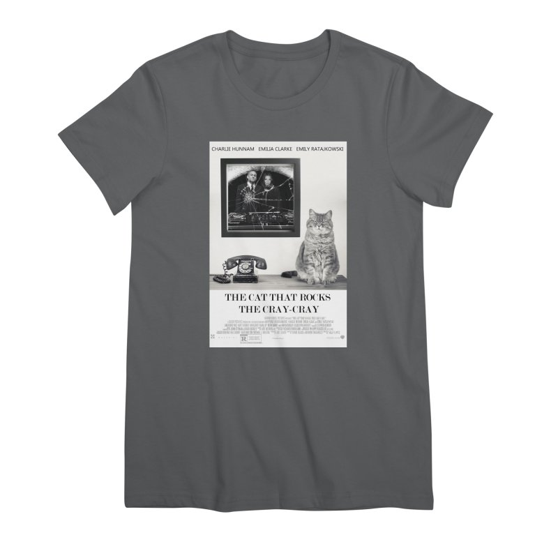The Cat That Rocks The Cray-Cray Poster Women's Premium T-Shirt by The Brown Carpet Podcast