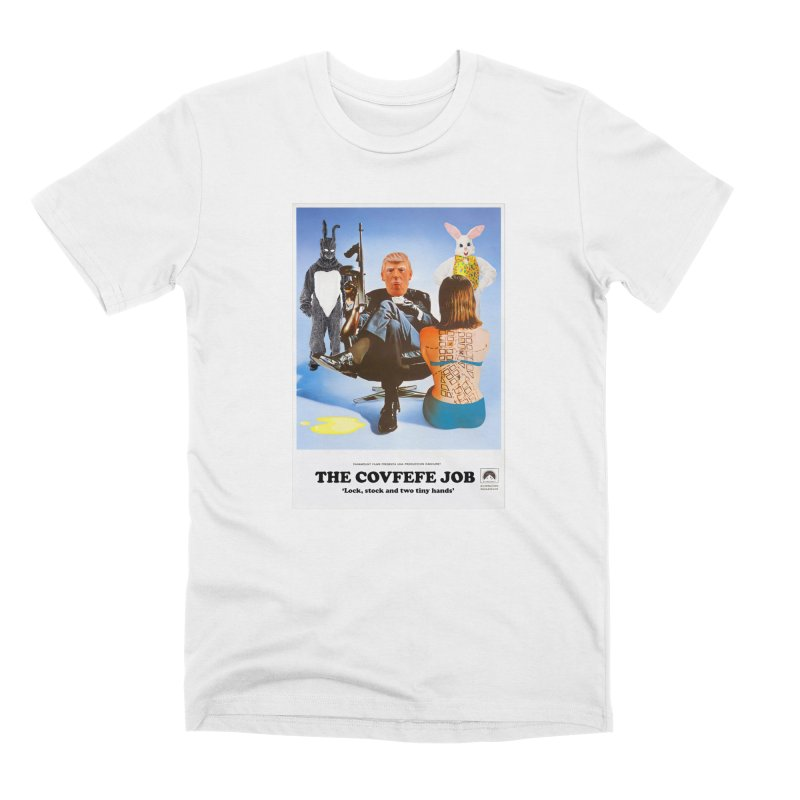 The Covfefe Job Poster Men's T-Shirt by The Brown Carpet Podcast