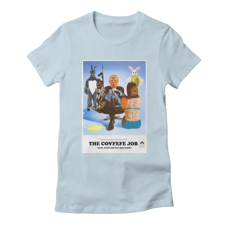 The Covfefe Job Poster Women's T-Shirt by The Brown Carpet Podcast