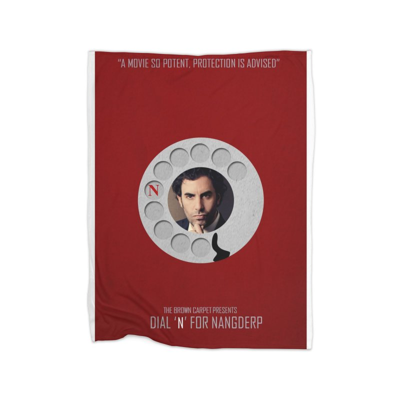 Dial 'N' For Nangderp Poster Home Fleece Blanket Blanket by The Brown Carpet Podcast