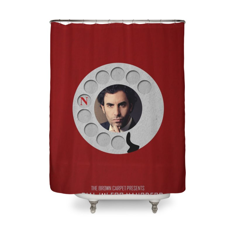 Dial 'N' For Nangderp Poster Home Shower Curtain by The Brown Carpet Podcast