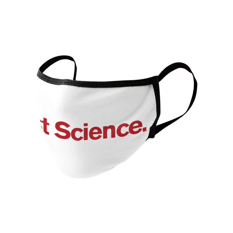 Trust Science. Accessories Face Mask by Bulletin of the Atomic Scientists' Artist Shop