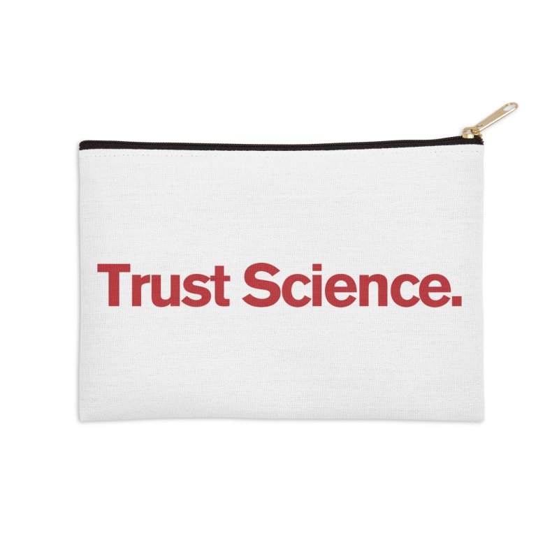 Trust Science. Accessories Zip Pouch by Bulletin of the Atomic Scientists' Artist Shop