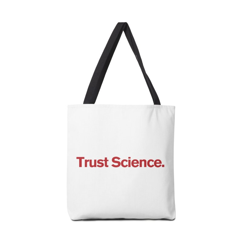 Trust Science. Accessories Bag by Bulletin of the Atomic Scientists' Artist Shop
