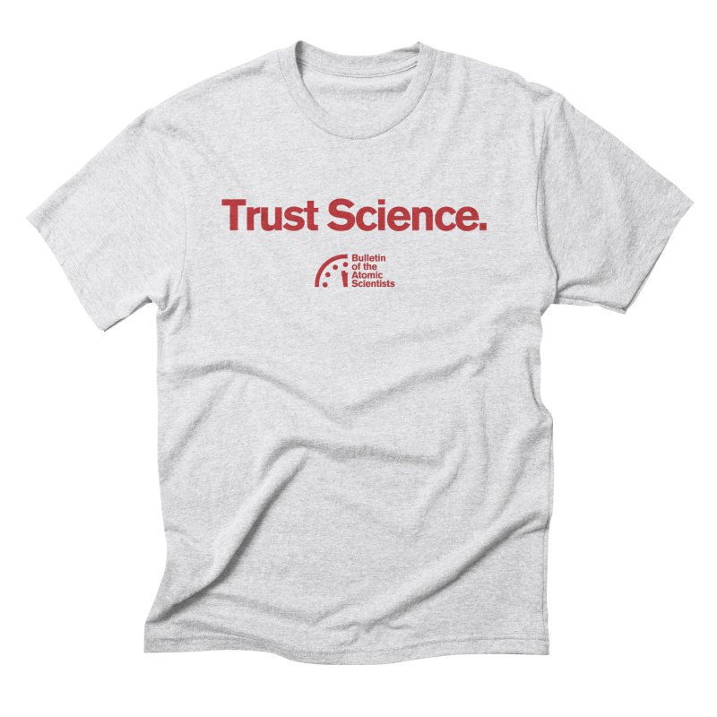 Trust Science. Men's T-Shirt by Bulletin of the Atomic Scientists' Artist Shop