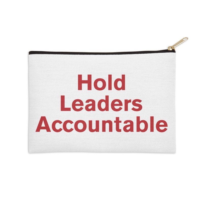 Hold Leaders Accountable Accessories Zip Pouch by Bulletin of the Atomic Scientists' Artist Shop