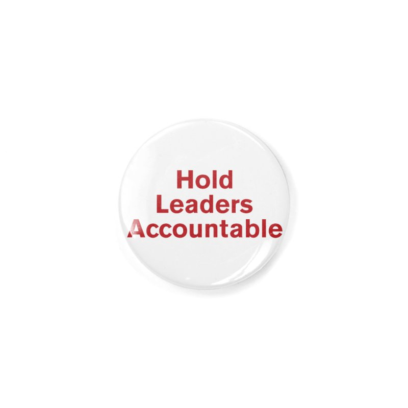 Hold Leaders Accountable Accessories Button by Bulletin of the Atomic Scientists' Artist Shop