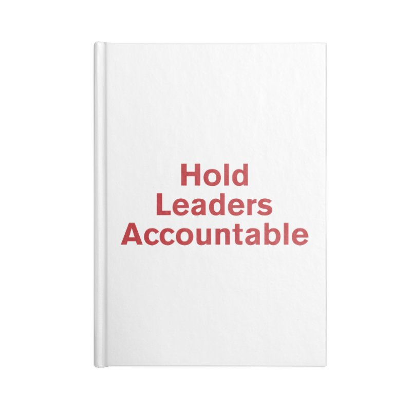 Hold Leaders Accountable Accessories Notebook by Bulletin of the Atomic Scientists' Artist Shop