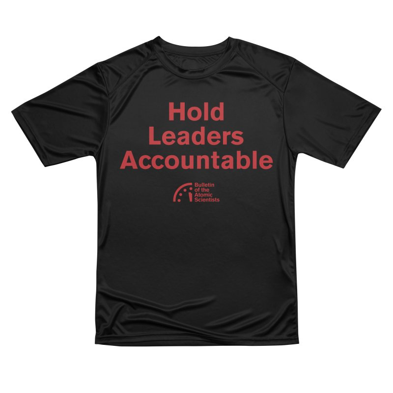 Hold Leaders Accountable Women's T-Shirt by Bulletin of the Atomic Scientists' Artist Shop
