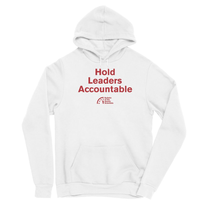 Hold Leaders Accountable Women's Pullover Hoody by Bulletin of the Atomic Scientists' Artist Shop