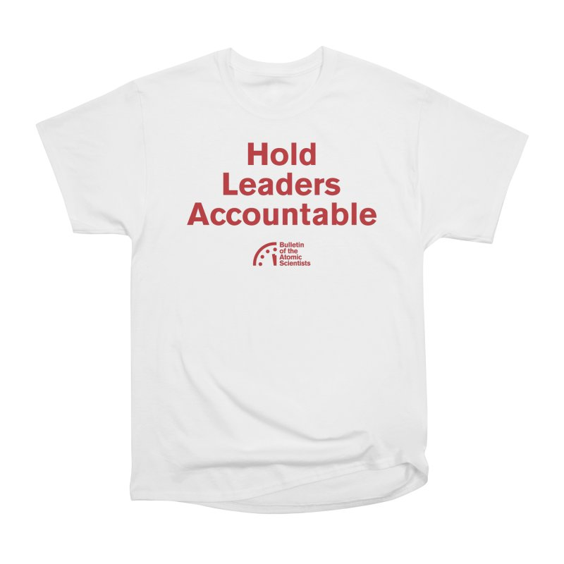 Hold Leaders Accountable Men's T-Shirt by Bulletin of the Atomic Scientists' Artist Shop