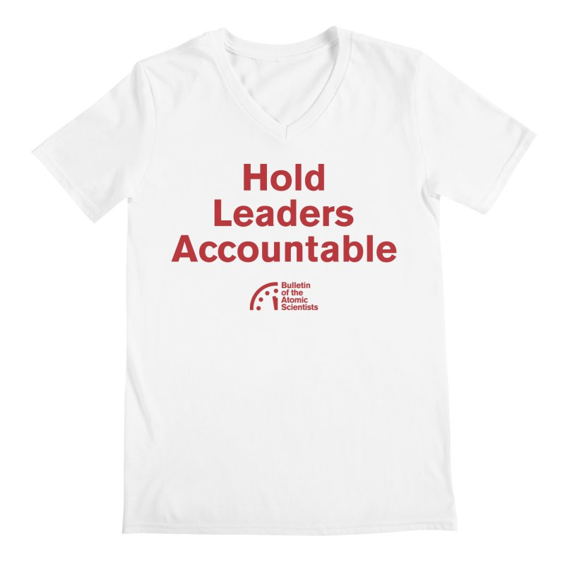 Hold Leaders Accountable Men's V-Neck by Bulletin of the Atomic Scientists' Artist Shop