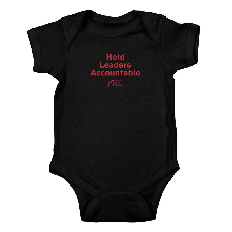 Hold Leaders Accountable Kids Baby Bodysuit by Bulletin of the Atomic Scientists' Artist Shop