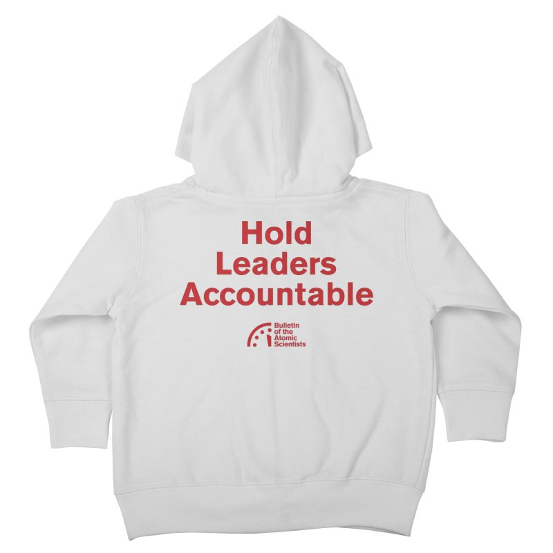 Hold Leaders Accountable Kids Toddler Zip-Up Hoody by Bulletin of the Atomic Scientists' Artist Shop