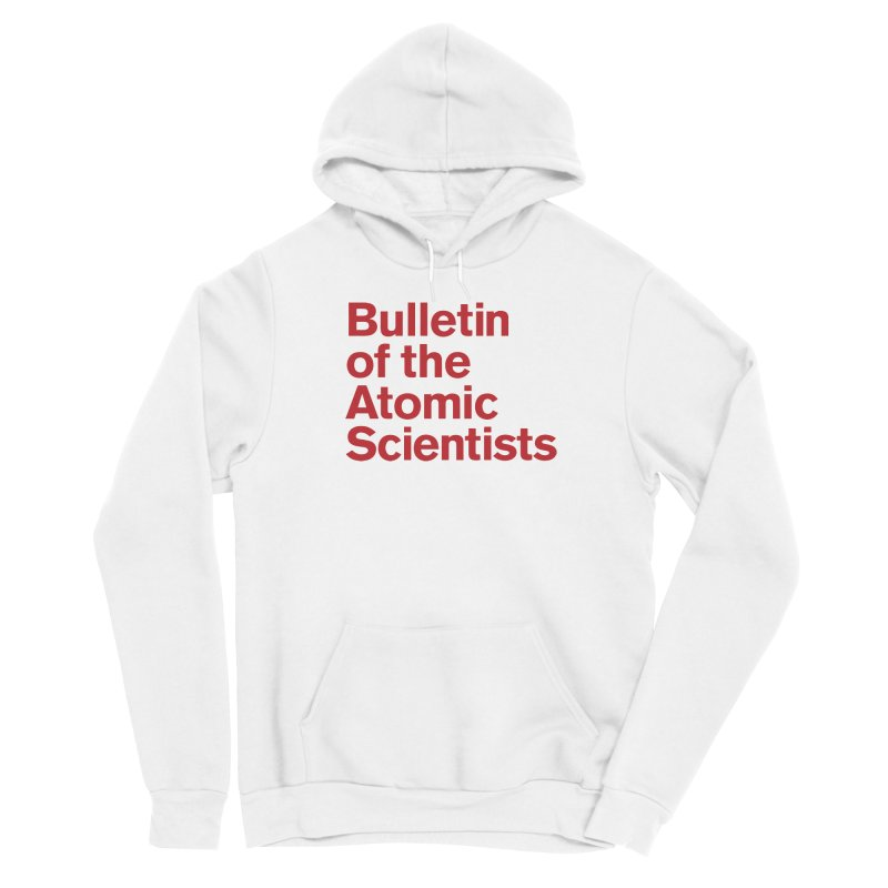 Bulletin of the Atomic Scientists Women's Pullover Hoody by Bulletin of the Atomic Scientists' Artist Shop