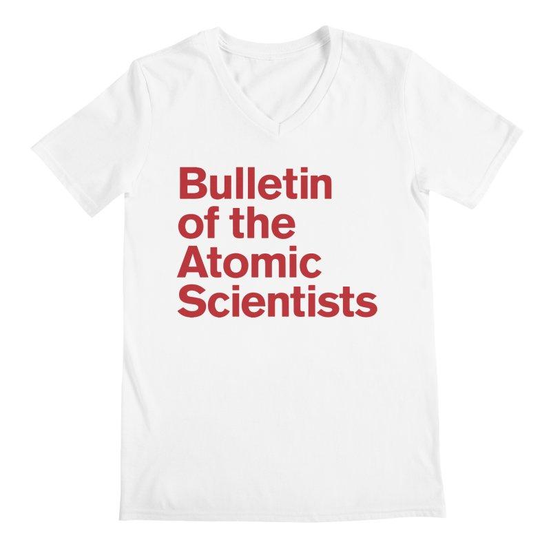 Bulletin of the Atomic Scientists Men's V-Neck by Bulletin of the Atomic Scientists' Artist Shop