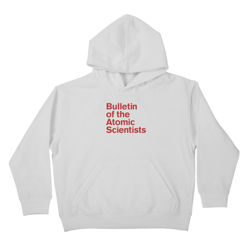 Bulletin of the Atomic Scientists Kids Pullover Hoody by Bulletin of the Atomic Scientists' Artist Shop