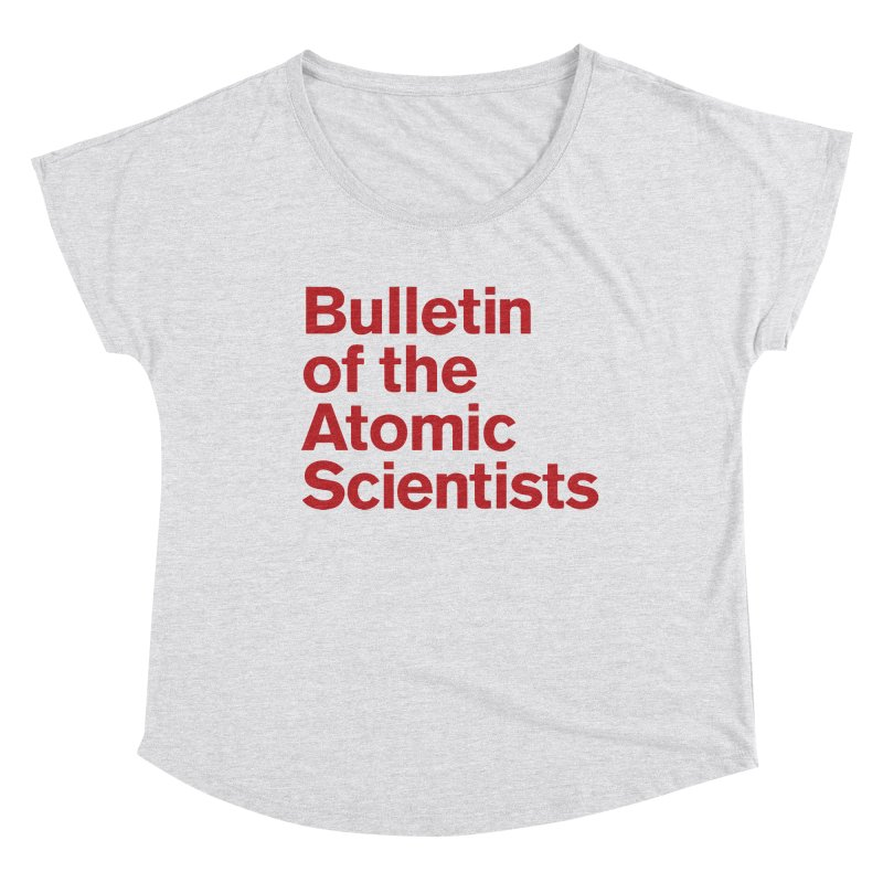 Bulletin of the Atomic Scientists Women's Scoop Neck by Bulletin of the Atomic Scientists' Artist Shop