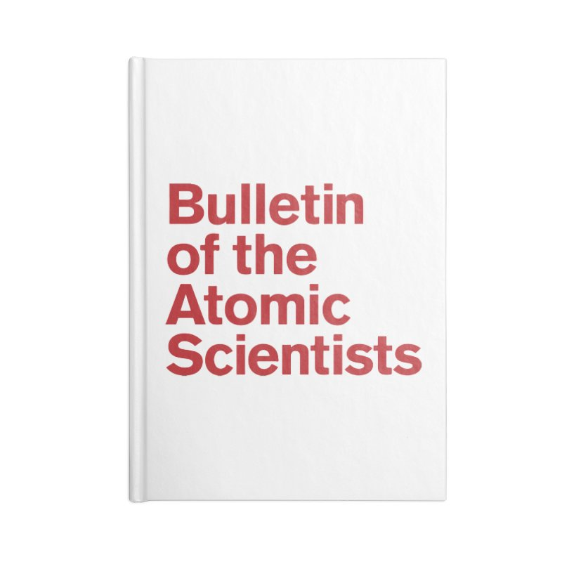 Bulletin of the Atomic Scientists Accessories Notebook by Bulletin of the Atomic Scientists' Artist Shop