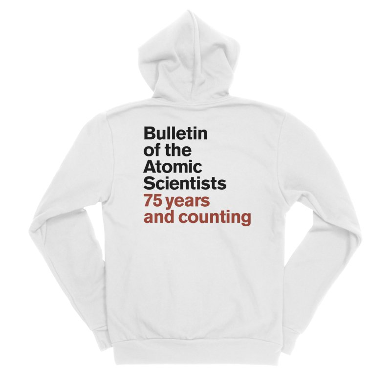 75 years and counting Women's Zip-Up Hoody by Bulletin of the Atomic Scientists' Artist Shop