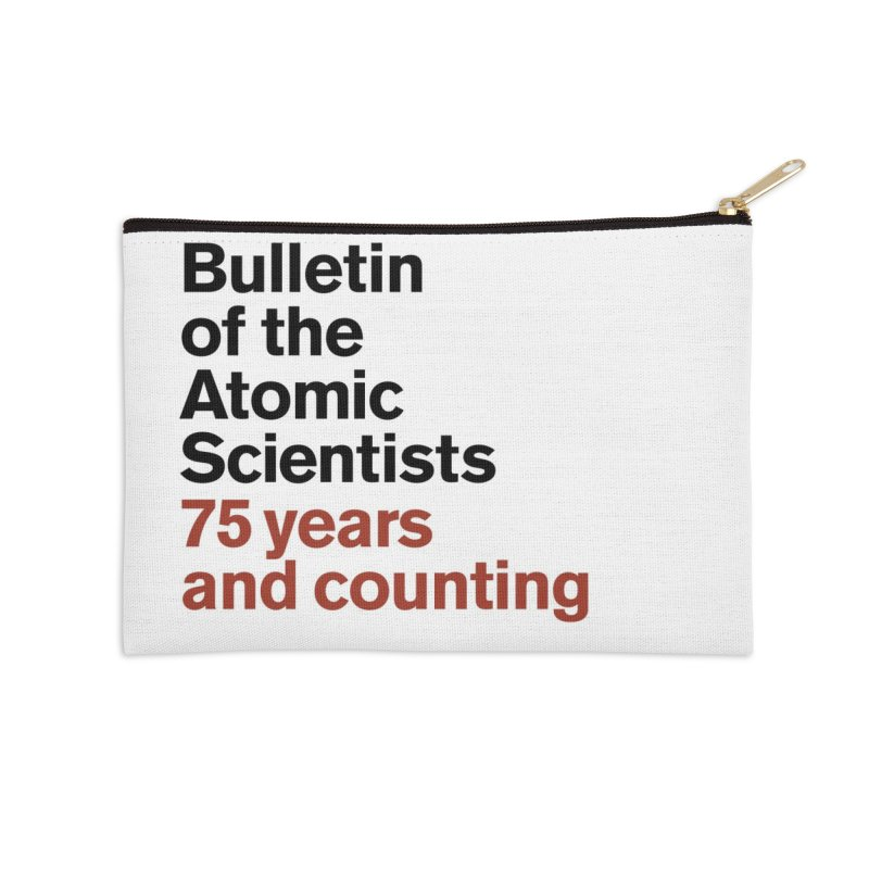 75 years and counting Accessories Zip Pouch by Bulletin of the Atomic Scientists' Artist Shop