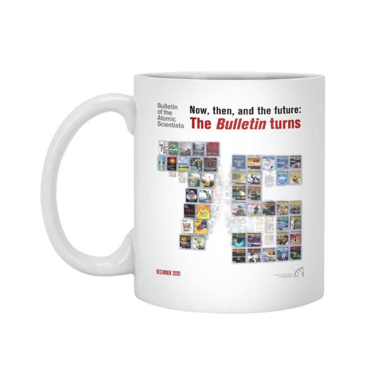 The Bulletin turn 75 Accessories Mug by Bulletin of the Atomic Scientists' Artist Shop