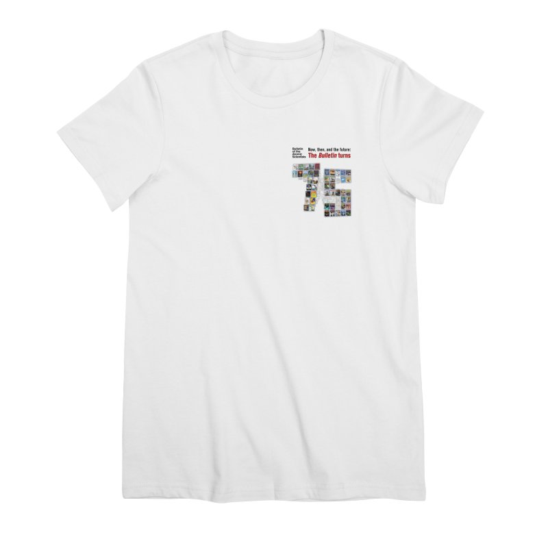 The Bulletin turn 75 Pocket style Women's T-Shirt by Bulletin of the Atomic Scientists' Artist Shop
