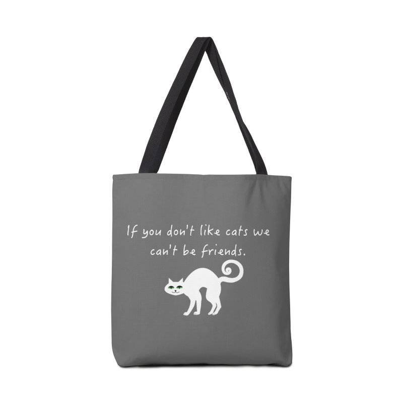 Don't Like Cats, We Can't Be Friends Accessories Bag by The Catnip Times Swag Shop
