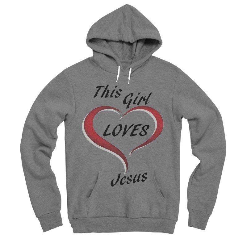 Girl loves Jesus Women's Sponge Fleece Pullover Hoody by theclearword's Artist Shop