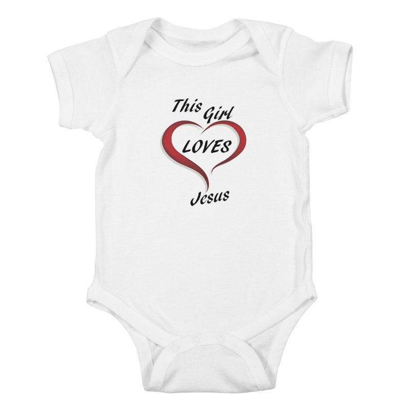 Girl loves Jesus Kids Baby Bodysuit by theclearword's Artist Shop