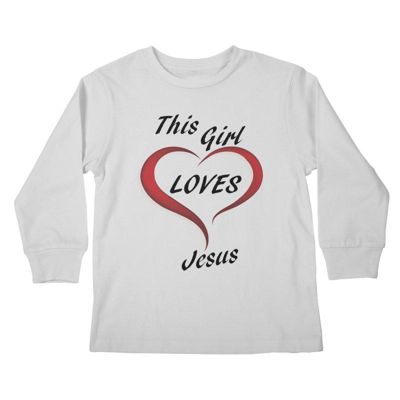 Girl loves Jesus Kids Longsleeve T-Shirt by theclearword's Artist Shop