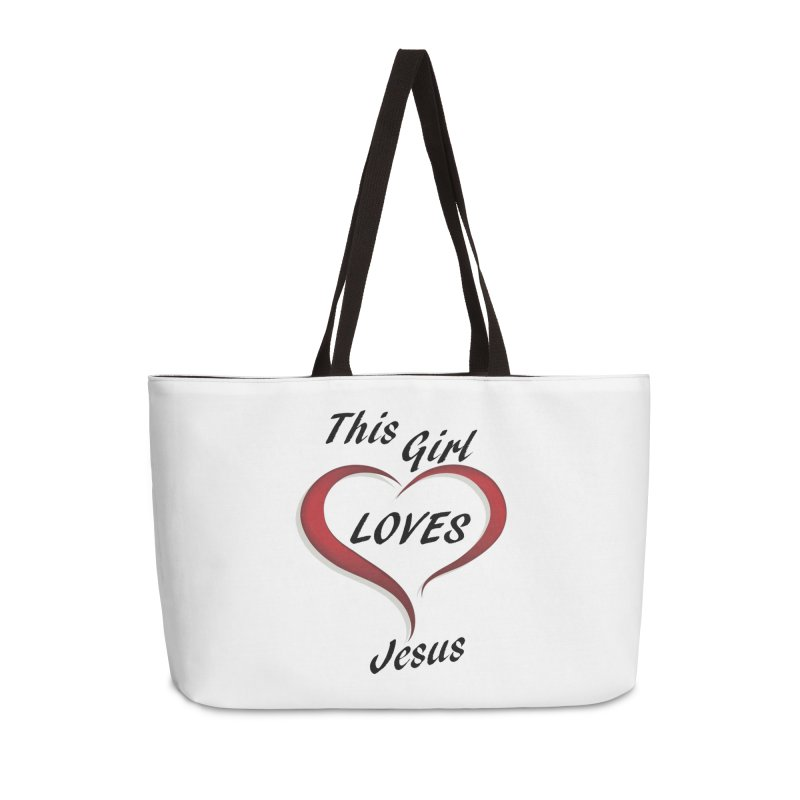 Girl loves Jesus Accessories Weekender Bag Bag by theclearword's Artist Shop