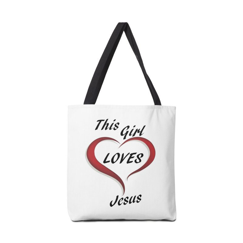 Girl loves Jesus Accessories Bag by theclearword's Artist Shop