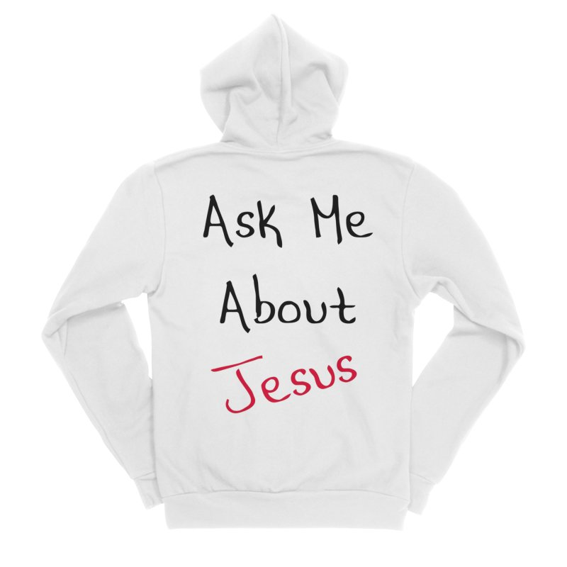 Ask about Jesus Women's Zip-Up Hoody by theclearword's Artist Shop