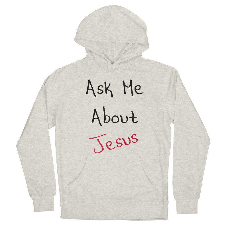 Ask about Jesus Men's Pullover Hoody by theclearword's Artist Shop